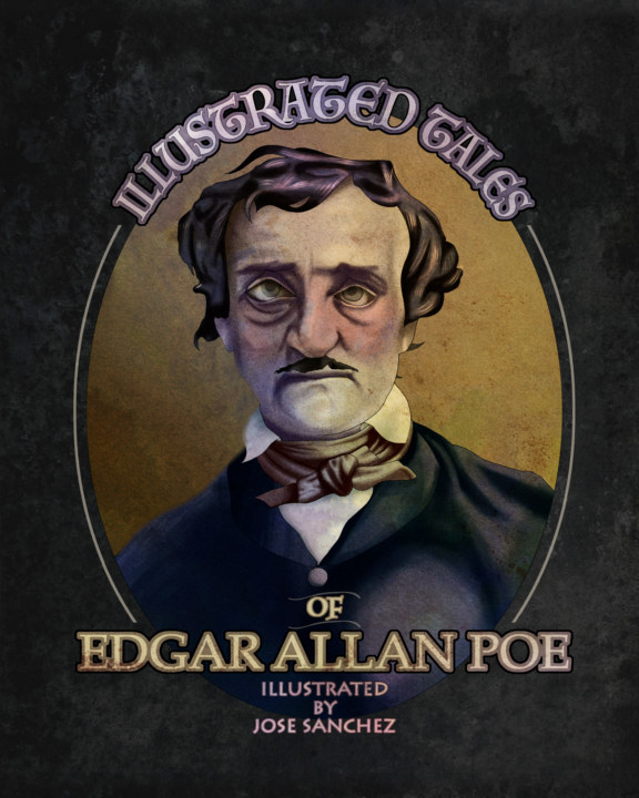Ver Illustrated Tales of Edgar Allan Poe por Edgar Allan Poe, Jose Sanchez
