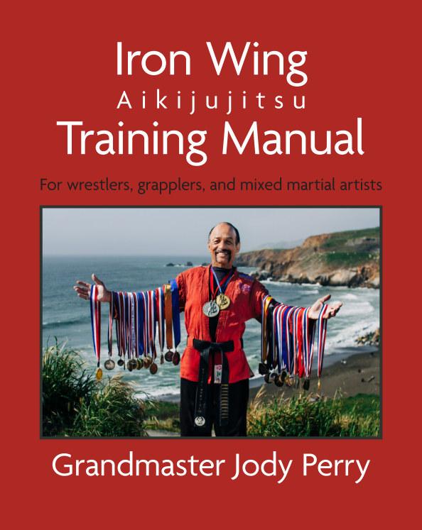 View Iron Wing Aikijujitsu Training Manual - Premium Hardcover Edition by Jody Perry