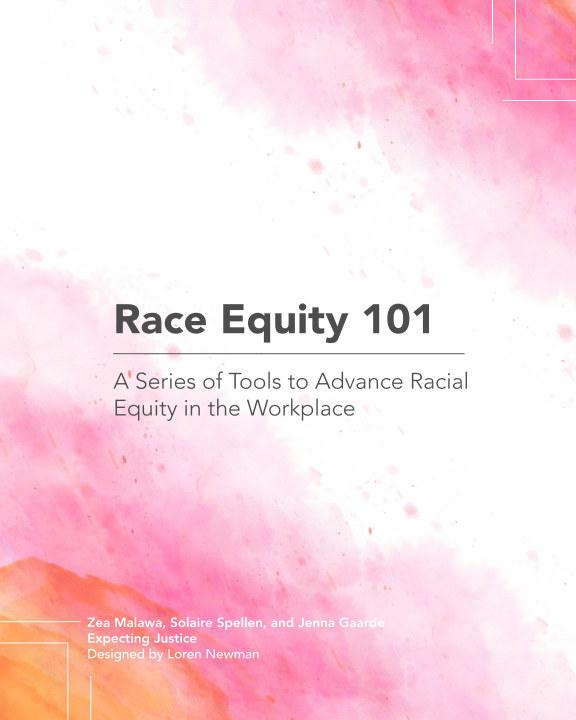 View Race Equity 101 by Z Malawa, S Spellen, J Gaarde