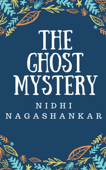 View The Ghost Mystery by Nidhi Nagashankar