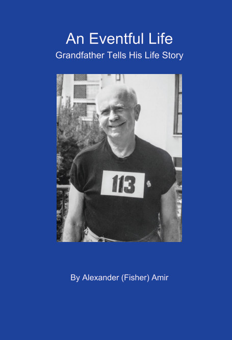 View An Eventful Life by Alexander (Fisher) Amir