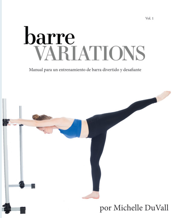 View Barre Variations En Español (2019) by Michelle DuVall