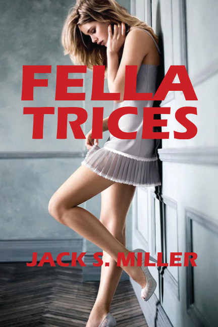View Fellatrices (Novel) by Jack S. Miller
