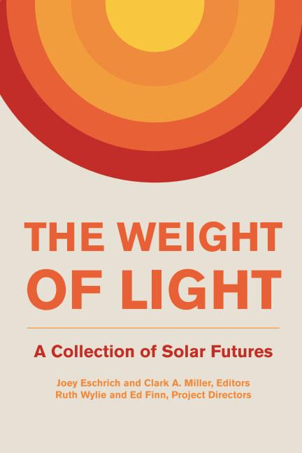 View The Weight of Light by Joey Eschrich, Clark A. Miller