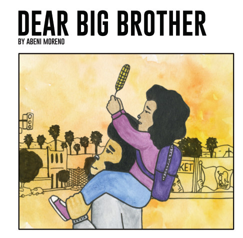 View Dear Big Brother by Abeni Moreno