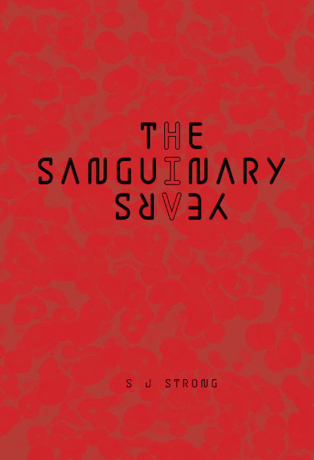 View The Sanguinary Years by S J Strong