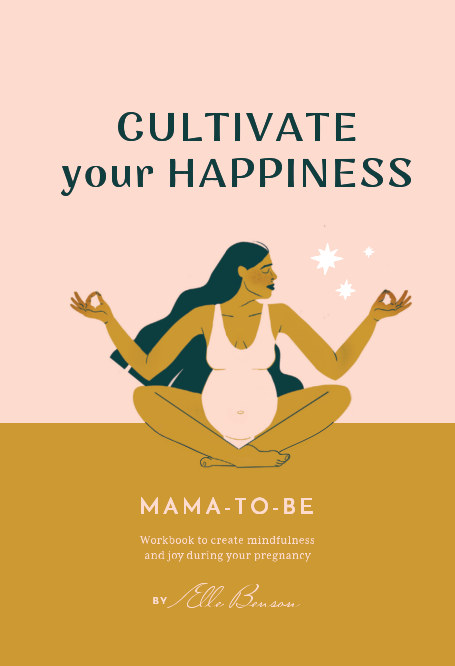 View Cultivate Your Happiness Mama-To-Be by Elle Benson