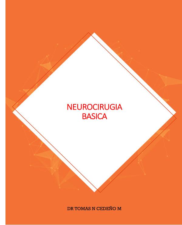 View Neurocirugia Basica by Dr TOMAS N CEDEÑO M
