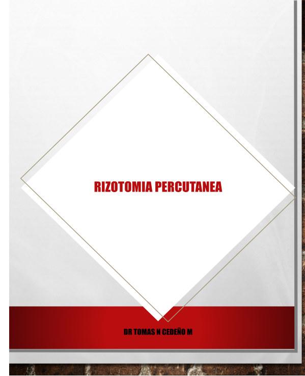 View Rizotomia Percutanea by DR TOMAS N CEDEÑO M