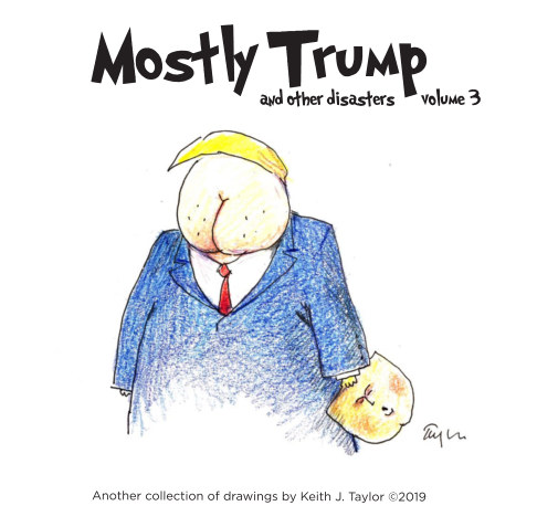 View Trump and Other Disasters-v3 by Keith J. Taylor