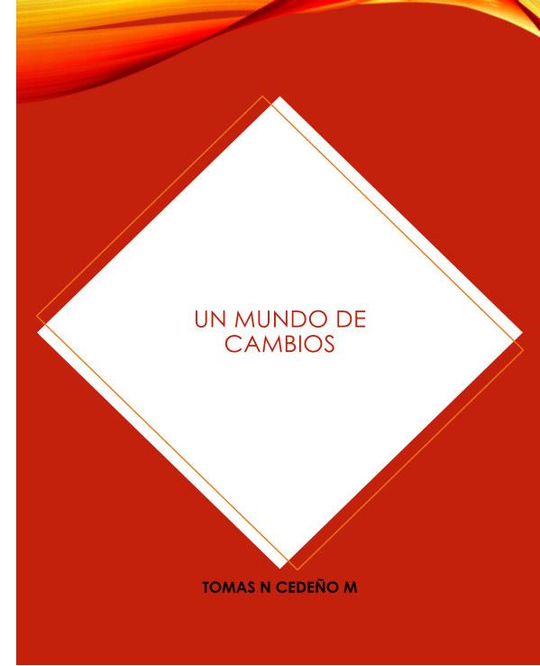 Ver Un mundo de cambios por Tomas Noel Cedeño Martinez