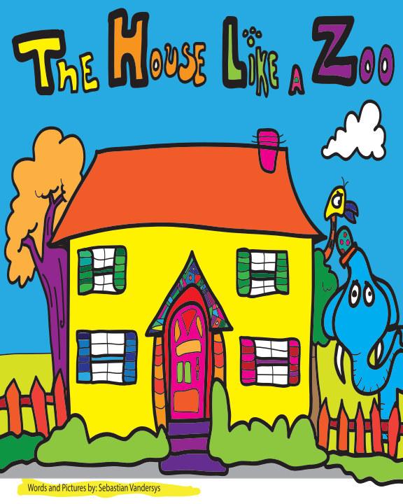 Visualizza The House Like a Zoo di Sebastian Vandersys