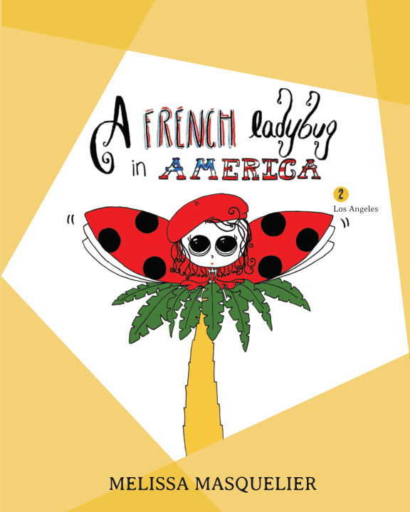 Ver A French Ladybug in America 2 por Melissa Masquelier