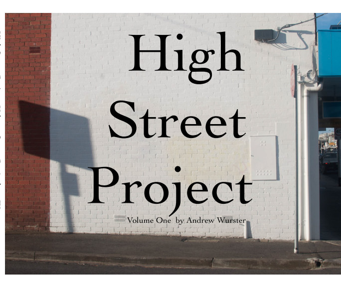 View High Street Project - Volume 1 by Andrew Wurster