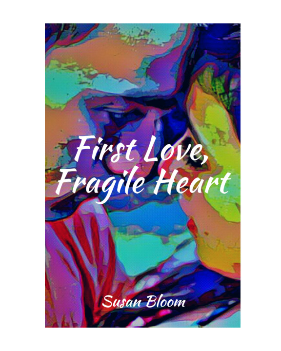 Ver First Love, Fragile Heart por Susan Bloom