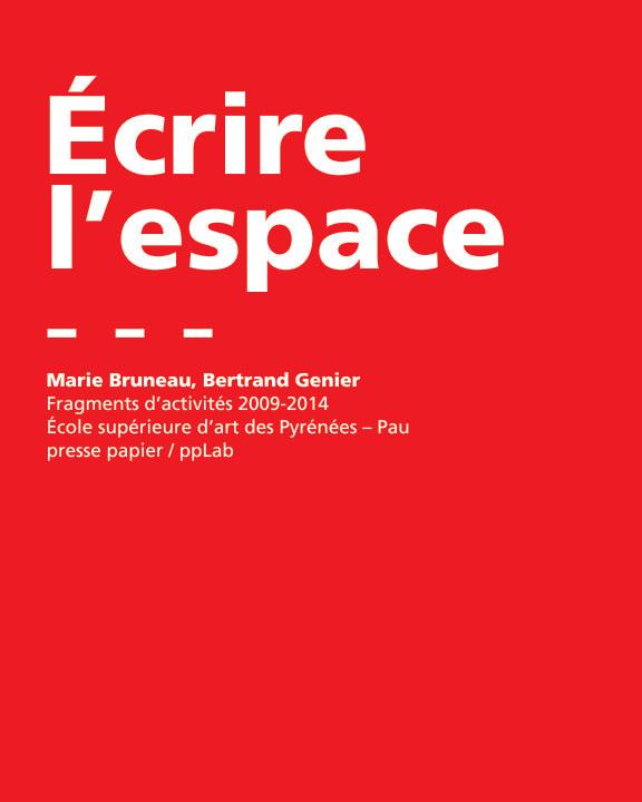View Écrire l'espace 1 by Marie Bruneau, Bertrand Genier