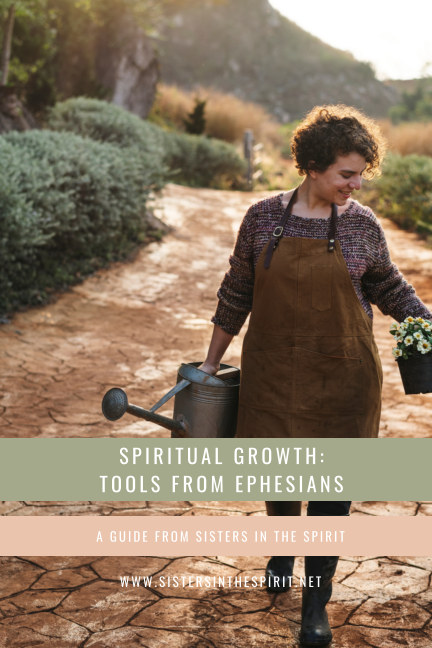 View Spiritual Growth: Tools From Ephesians by Sisters In The Spirit