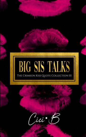 View Big Sis Talks by Cici.B