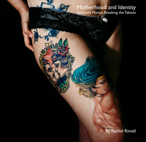 Ver Motherhood and Identity: Tattooed Mamas Breaking the Taboos por Rachel Rimell