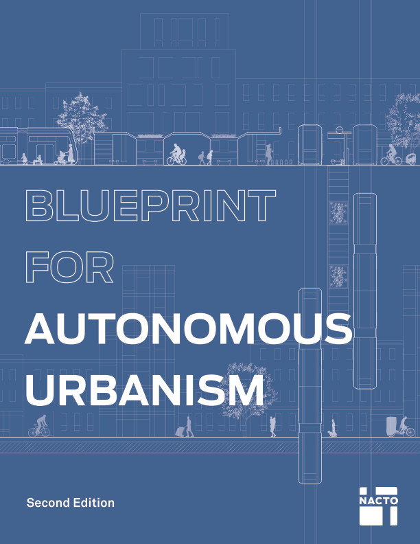 View Blueprint for Autonomous Urbanism: Second Edition by NACTO