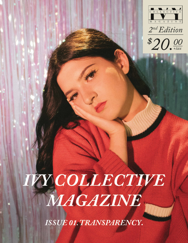 View Ivy Collective Magazine ISSUE 01. TRANSPARENCY. 2nd Edition. by Ivy Collective Magazine