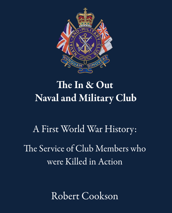 View A First World War History: The Service of Club Members who were Killed in Action by Robert Cookson