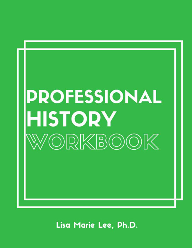 View Professional History Workbook by Lisa Marie Lee