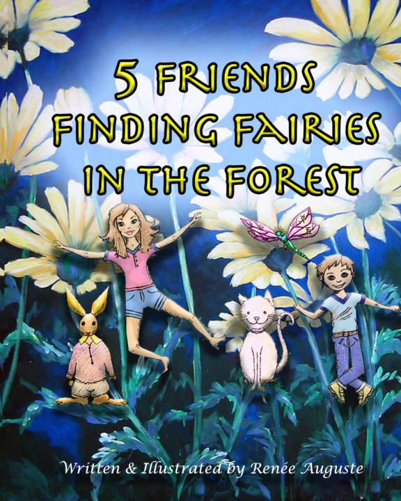 View 5 Friends Finding Fairies in the Forest by Renee Auguste