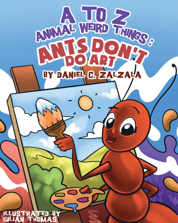 Ver A to Z Animal Weird Things: Ants Dont Do Art por Daniel Cage Zalzala