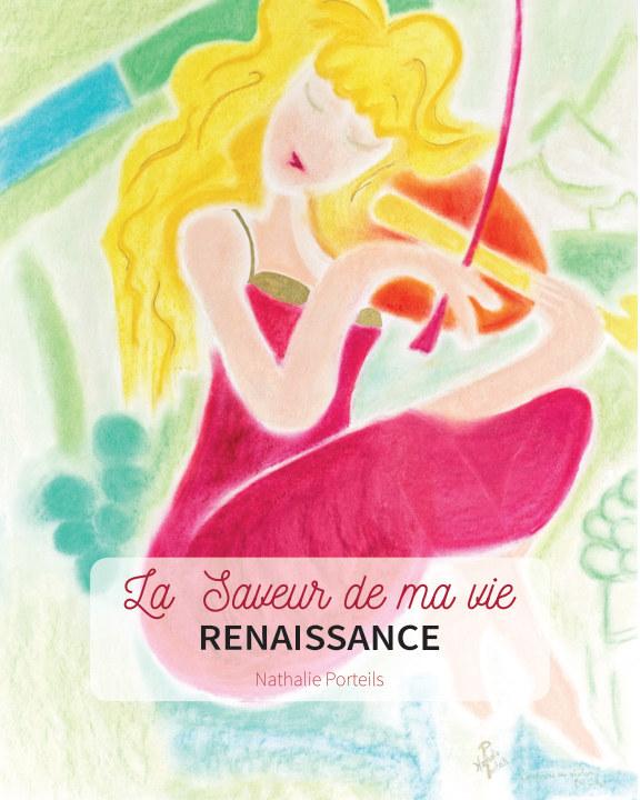 La Saveur de ma vie, Renaissance nach Nathalie Porteils anzeigen