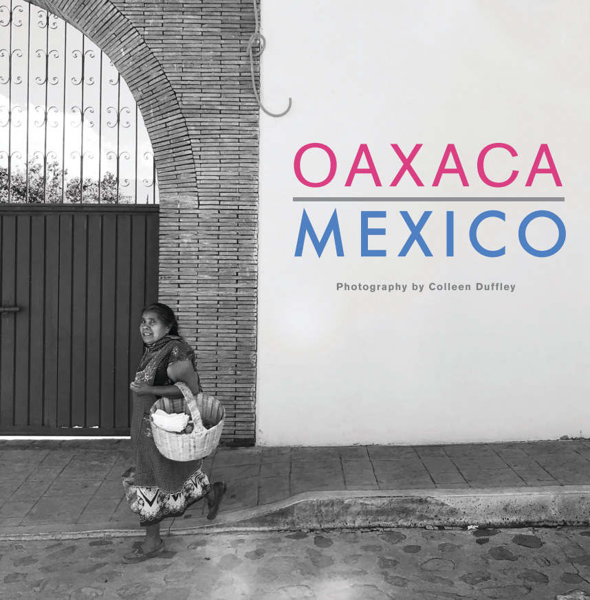 View Oaxaca Mexico by Colleen Duffley Productions