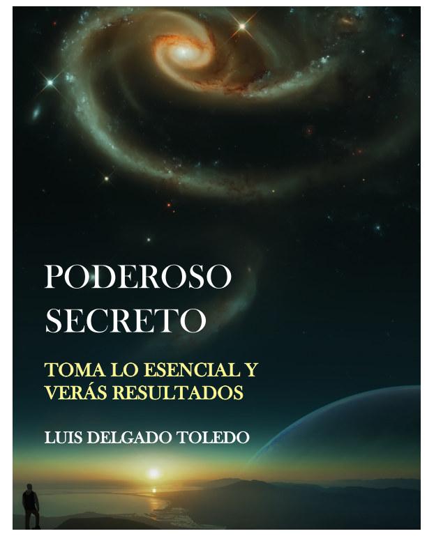 View Poderoso Secreto by LUIS DELGADO TOLEDO