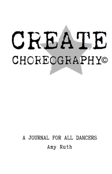 View Create Choreography Journal by AMY RUTH