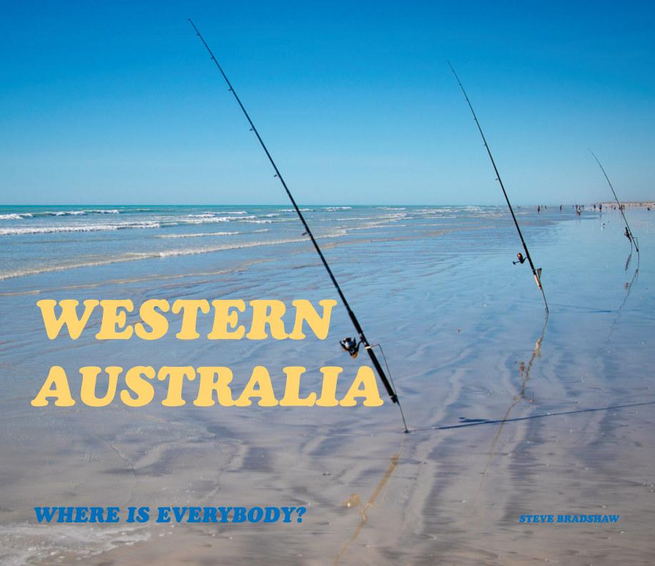 View Western Australia by STEVE BRADSHAW