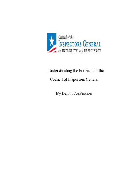 View Understanding the Function of the Council of Inspectors General by Dennis AuBuchon