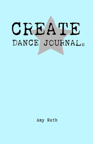 Ver Create Dance Journal por AMY RUTH