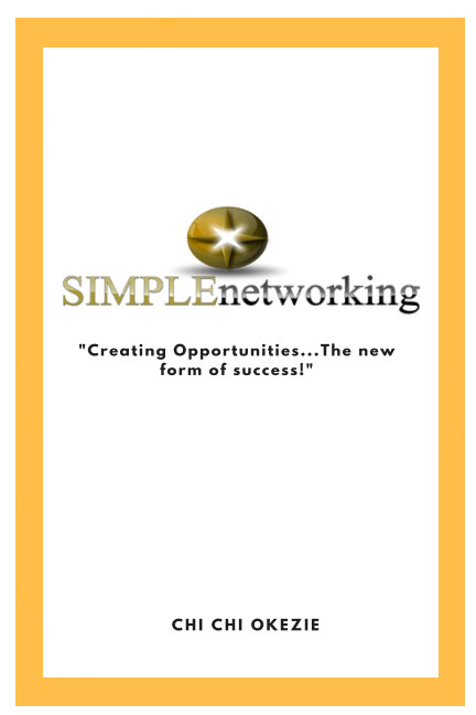 View SIMPLEnetworking by Chi Chi Okezie