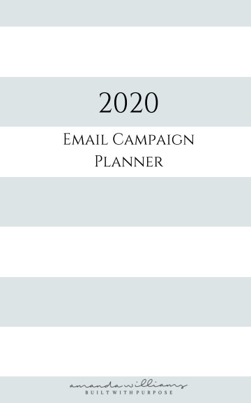 View Built With Purpose   2020 Email Campaign Planner by Amanda Williams
