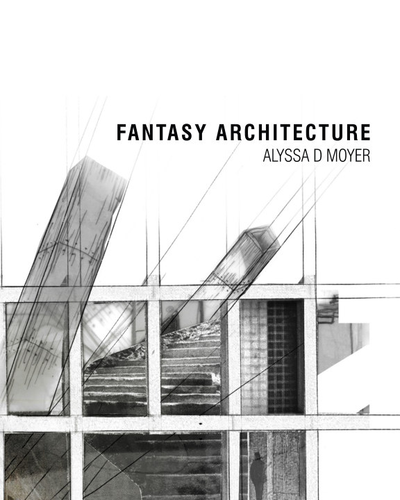 Ver Fantasy Architecture por Alyssa D Moyer