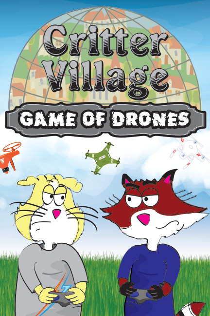 View Critter Village: Game of Drones (PG-ish) by Sodally Tober Productions