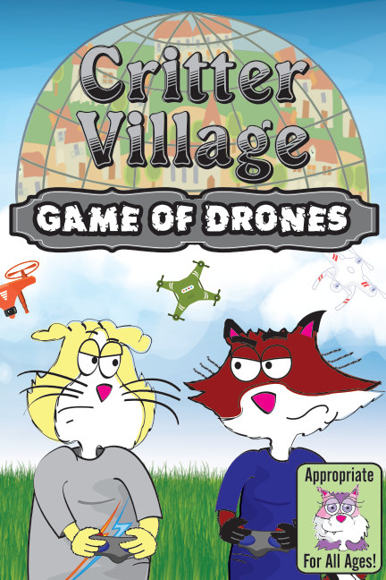 View Critter Village: Game of Drones (All Ages) by Sodally Tober Productions