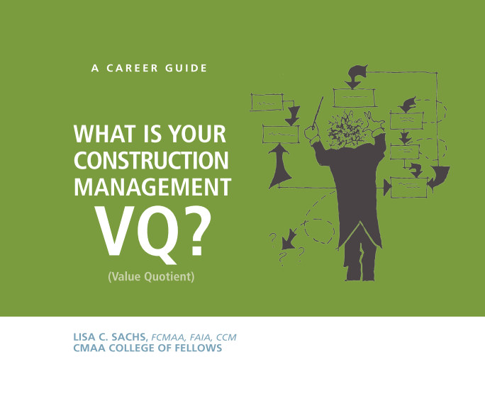 View What is Your Construction Management VQ? by Lisa C. Sachs