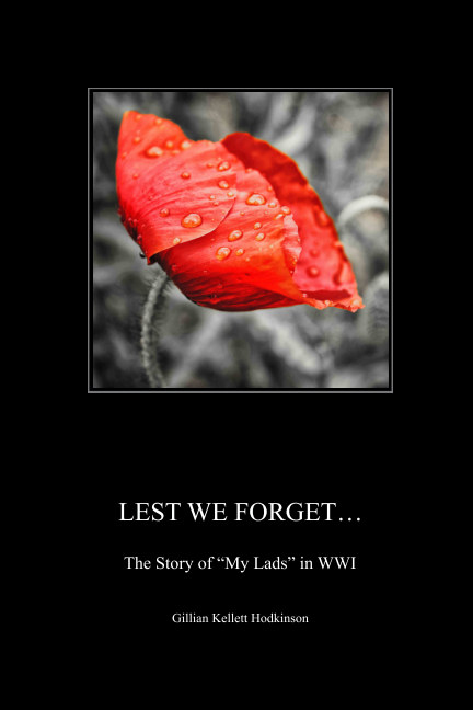 "View Lest We Forget - The Story of ""My Lads"" in WWI by Gillian Hodkinson"