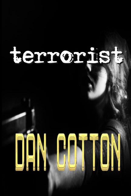 View Terrorist by Dan Cotton