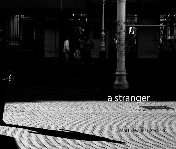 View a stranger (softcover) by matthew jastrzemski
