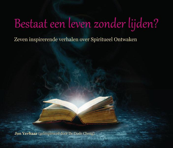 View Bestaat een leven zonder lijden? (hardcover/full-color) by Jan Verhaar