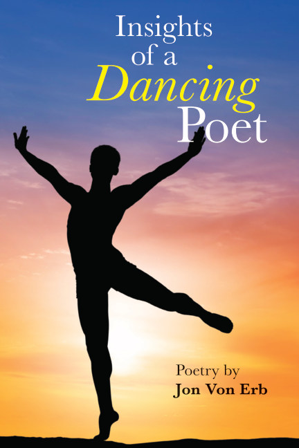 View Insights of a Dancing Poet by Jon Von Erb