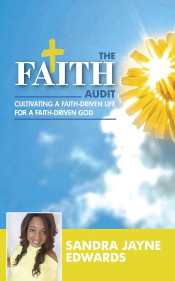 View The Faith Audit by Sandra Jayne Edwards