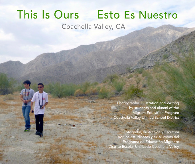 View This Is Ours: Coachella Valley, CA by e2 education and environment