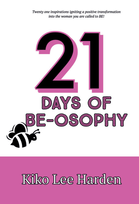 View 21 Days of Be-osophy by Kiko Lee Harden